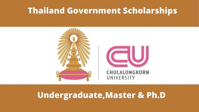 Chulalongkorn University Thailand Government Scholarships 2021