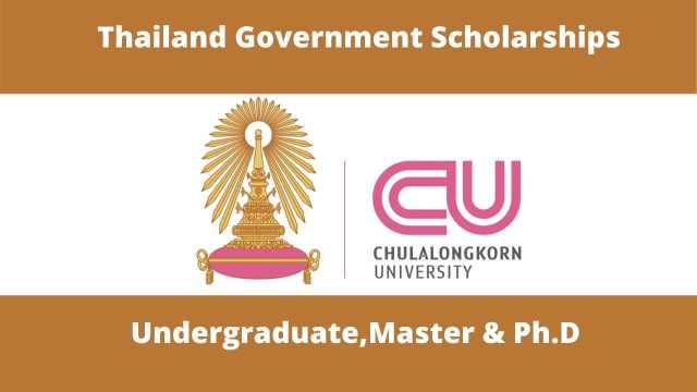 Chulalongkorn University Thailand Government Scholarships 2021