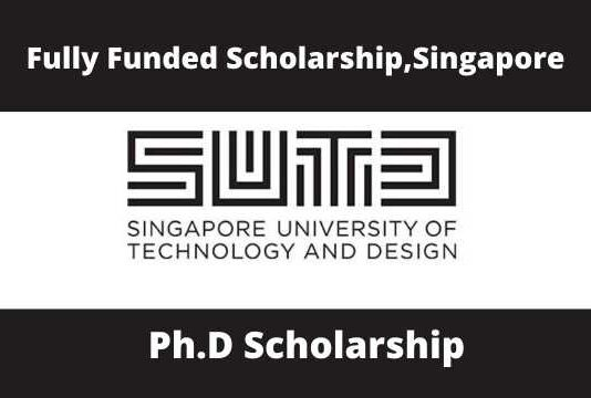 Fully Funded Scholarships Singapore University of Technology and Design